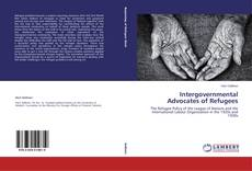 Bookcover of Intergovernmental Advocates of Refugees