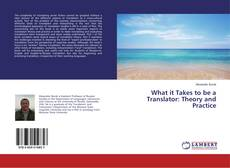 Capa do livro de What it Takes to be a Translator: Theory and Practice