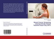 Bookcover of Breast Cancer Screening among Female School Teachers Gaza City 2012