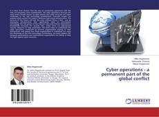 Couverture de Cyber operations - a permanent part of the global conflict