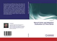 Bookcover of Neural Units and Adaptive Evaluation of Time Series