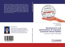 Bookcover of Development and optimization of naproxen sustained release tablets
