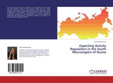 Portada del libro de Exporting Activity Regulation in the South Macroregion of Russia