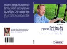 Bookcover of Maximising the effectiveness of speaking activities in ESP