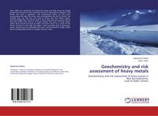 Обложка Geochemistry and risk assessment of heavy metals