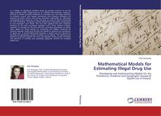 Portada del libro de Mathematical Models for Estimating Illegal Drug Use