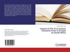 Buchcover von Impact of The 21st Century Economic Crisis in Europe on South Africa