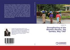 Bookcover of Strengthening of the Women's Bureau, The Gambia, May 1987