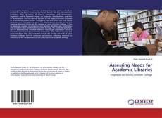 Bookcover of Assessing Needs for Academic Libraries