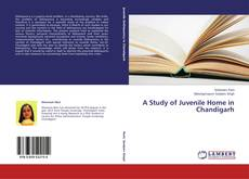 Bookcover of A Study of Juvenile Home in Chandigarh
