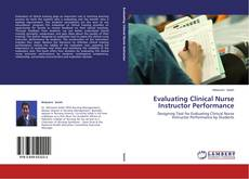 Bookcover of Evaluating Clinical Nurse Instructor Performance