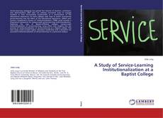 Bookcover of A Study of Service-Learning Institutionalization at a Baptist College