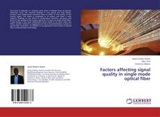 Bookcover of Factors affecting signal quality in single mode optical fiber