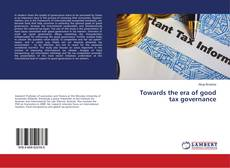 Bookcover of Towards the era of good tax governance