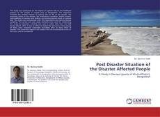 Copertina di Post Disaster Situation of the Disaster Affected People