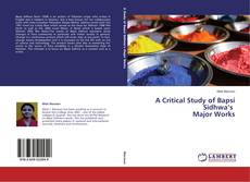 Bookcover of A Critical Study of Bapsi Sidhwa's Major Works