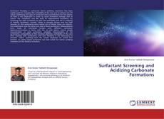 Bookcover of Surfactant Screening and Acidizing Carbonate Formations