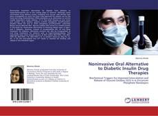 Noninvasive Oral Alternative to Diabetic Insulin Drug Therapies的封面