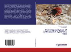 Bookcover of Immunoprophylaxis of cattle against hyalomma ticks