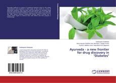 "Ayurveda - a new frontier for drug discovery in ""Diabetes"" kitap kapağı"