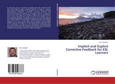 Bookcover of Implicit and Explicit Corrective Feedback for ESL Learners
