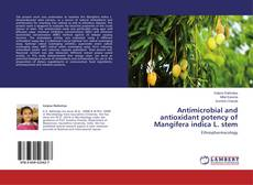 Copertina di Antimicrobial and antioxidant potency of Mangifera indica L. stem