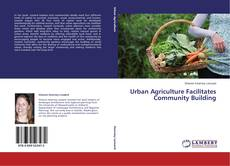 Capa do livro de Urban Agriculture Facilitates Community Building