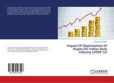 Bookcover of Impact Of Depreciation Of Rupee On Indian Auto Industry (2008-12)