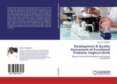 Development & Quality Assessment of Functional Probiotic Yoghurt Drink的封面