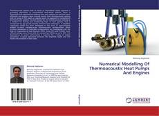 Capa do livro de Numerical Modelling Of Thermoacoustic Heat Pumps And Engines