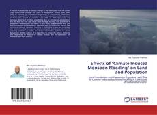 "Effects of ""Climate Induced Monsoon Flooding"" on Land and Population的封面"