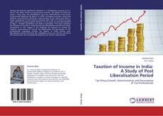 Bookcover of Taxation of Income in India: A Study of Post Liberalisation Period