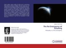 Bookcover of The Re-Emergence of Schelling