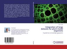 Portada del libro de Integration of large datasets for plant model organisms