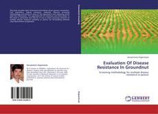 Evaluation Of Disease Resistance In Groundnut kitap kapağı