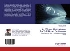 Bookcover of An Efficient Methodology for VLSI Circuit Partitioning