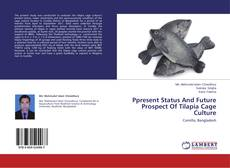 Portada del libro de Ppresent Status And Future Prospect Of Tilapia Cage Culture