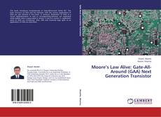 Bookcover of Moore's Law Alive: Gate-All-Around (GAA) Next Generation Transistor