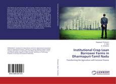 Bookcover of Institutional Crop Loan Borrower Farms in Dharmapuri-Tamil Nadu