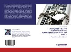 Smartphone based Authentication & Authorization Protocol for SPACS kitap kapağı