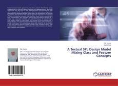 Portada del libro de A Textual SPL Design Model Mixing Class and Feature Concepts