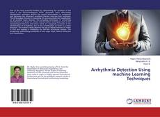 Bookcover of Arrhythmia Detection Using machine Learning Techniques