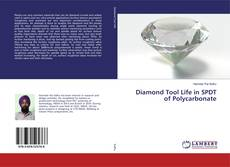 Bookcover of Diamond Tool Life in SPDT of Polycarbonate