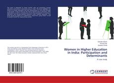 Bookcover of Women in Higher Education in India: Participation and Determinants