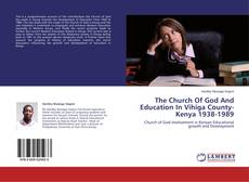 Bookcover of The Church Of God And Education In Vihiga County-Kenya 1938-1989