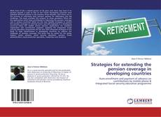 Couverture de Strategies for extending the pension coverage in developing countries