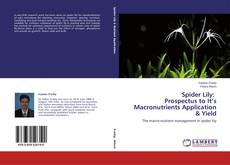 Couverture de Spider Lily: Prospectus to It's Macronutrients Application & Yield