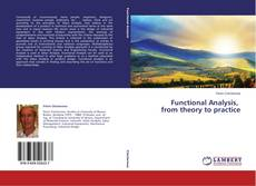 Bookcover of Functional Analysis,   from theory to practice