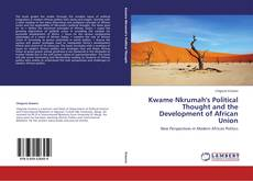 Copertina di Kwame Nkrumah's Political Thought and the Development of African Union
