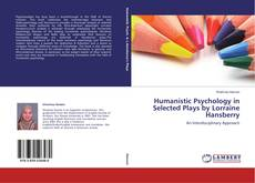 Humanistic Psychology in Selected Plays by Lorraine Hansberry的封面